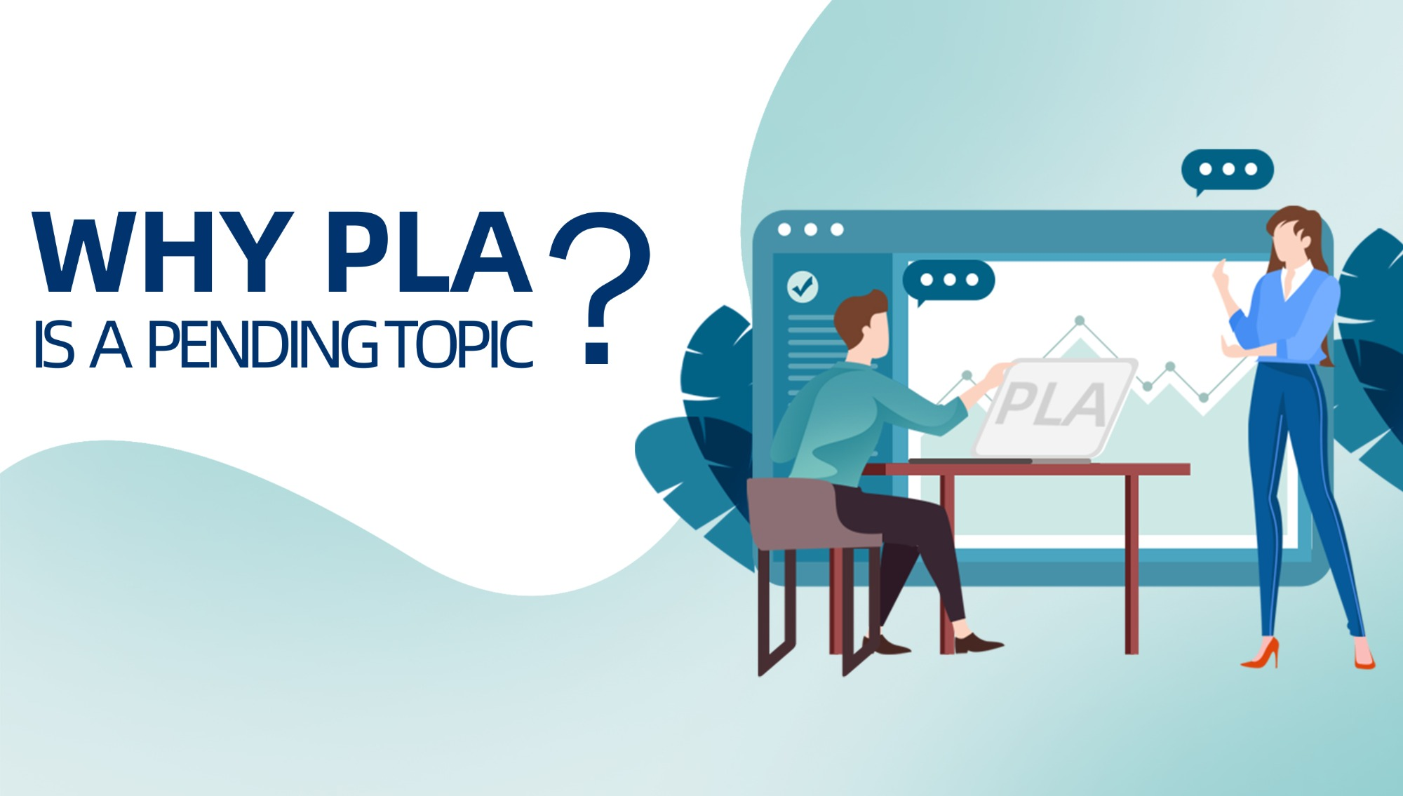 Why PLA is  A  Pending Topic?